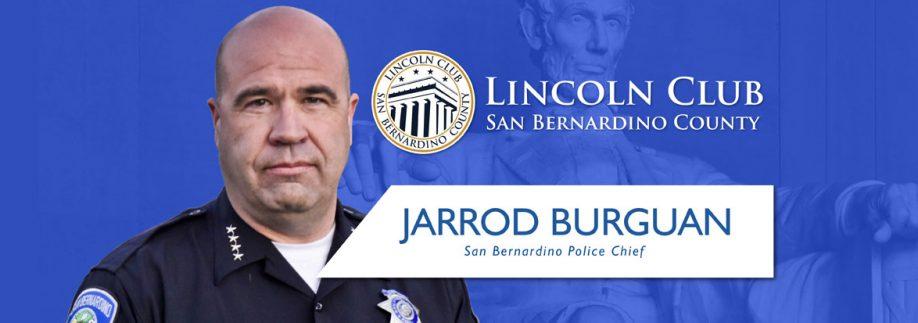 San Bernardino Police Chief Jarrod Burguan - Lincoln Club San Bernardino - Event