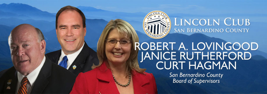Lincoln Club of Sanbernardino County Presents Lunch with Robert A. Lovingood, Janice Rutherford, Curt Hagman - San Bernardino County Board of Supervisors