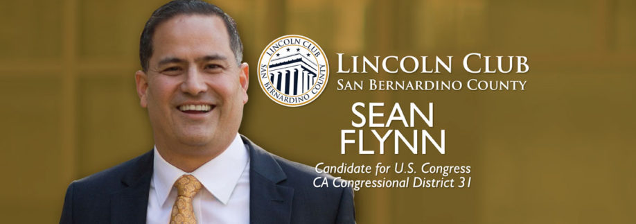 Sean Flynn - Executive Director – Candidate for U.S. Congress California Congressional District 31 - Lincoln Club San Bernardino - Event